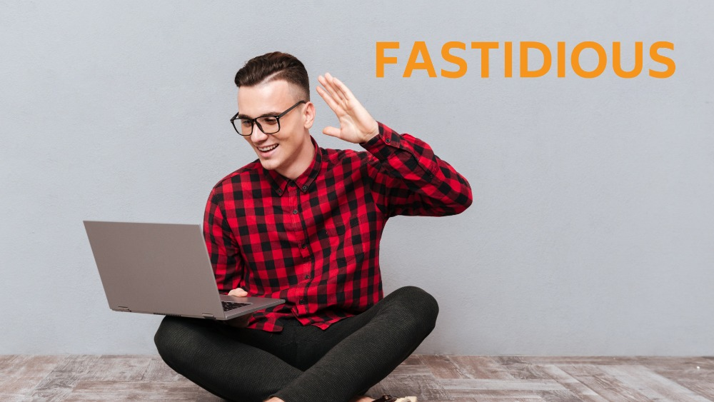Fastidious-A-Smart-Word-to-Use-in-Your-Online-Course